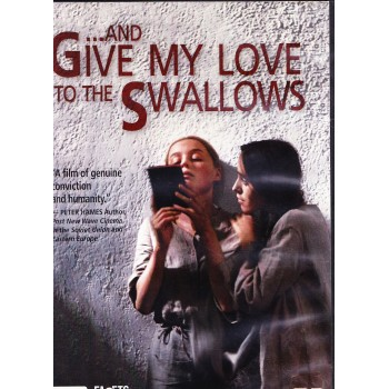 And Give My Love to the Swallows  1972