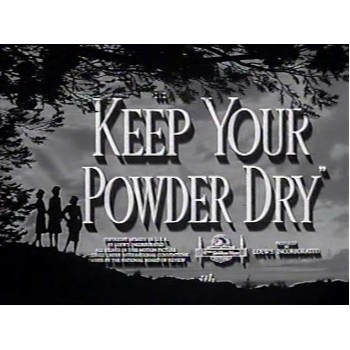 Keep Your Powder Dry  1945  WWII