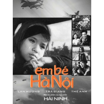 The Little Girl of Hanoi 1975 The Vietnam War