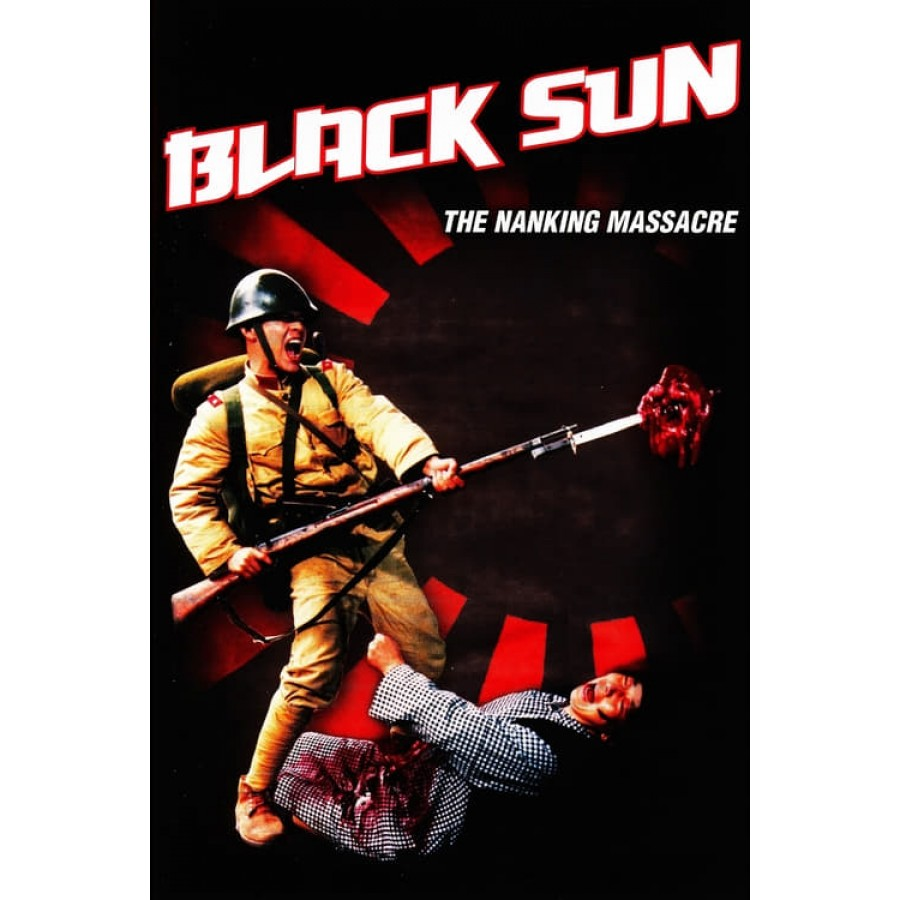 Black Sun: The Nanking Massacre – 1995 WWII